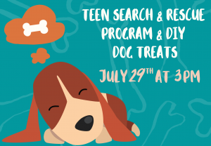 Teen Search & Rescue Program with DIY Dog Treat Craft @ Custer County Library - Main Branch 447 Crook St.