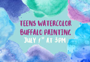 Teen Watercolor Buffalo Painting @ Custer County Library - Main Branch 447 Crook St.