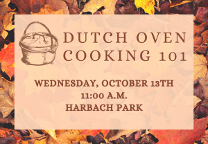 Dutch Oven Cooking 101 @ Harbach Park
